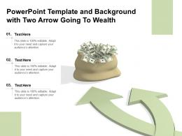 Powerpoint Template And Background With Two Arrow Going To Wealth