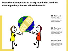 Powerpoint Template And Background With Two Kids Wanting To Help The World Heal The World