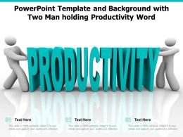 Powerpoint Template And Background With Two Man Holding Productivity Word