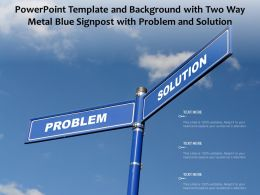Powerpoint Template And Background With Two Way Metal Blue Signpost With Problem And Solution