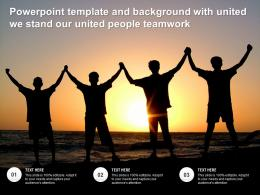 Powerpoint Template And Background With United We Stand Our United People Teamwork