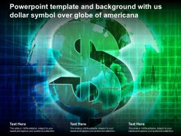 Powerpoint Template And Background With US Dollar Symbol Over Globe Of Americana