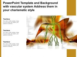 Powerpoint Template And Background With Vascular System Address Them In Your Charismatic Style