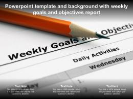 Powerpoint Template And Background With Weekly Goals And Objectives Report