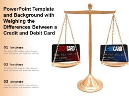 Powerpoint Template And Background With Weighing The Differences Between A Credit And Debit Card