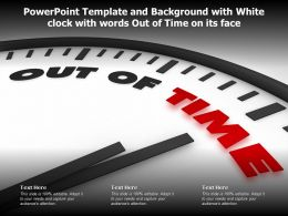 Powerpoint Template And Background With White Clock With Words Out Of Time On Its Face
