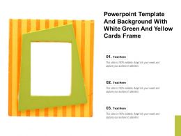 Powerpoint Template And Background With White Green And Yellow Cards Frame