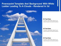 Powerpoint Template And Background With White Ladder Leading To A Clouds Rendered In 3d