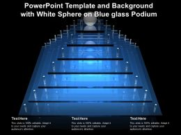 Powerpoint Template And Background With White Sphere On Blue Glass Podium