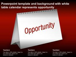 Powerpoint Template And Background With White Table Calendar Represents Opportunity