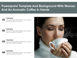 Powerpoint Template And Background With Woman And An Aromatic Coffee In Hands