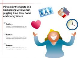 Powerpoint Template And Background With Woman Juggling Time Love Home And Money Issues
