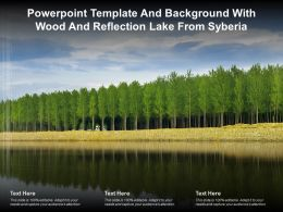 Powerpoint Template And Background With Wood And Reflection Lake From Syberia