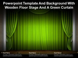 Powerpoint Template And Background With Wooden Floor Stage And A Green Curtain