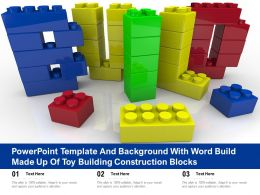 Powerpoint Template And Background With Word Build Made Up Of Toy Building Construction Blocks