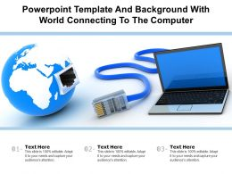 Powerpoint Template And Background With World Connecting To The Computer