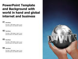 Powerpoint Template And Background With World In Hand And Global Internet And Business