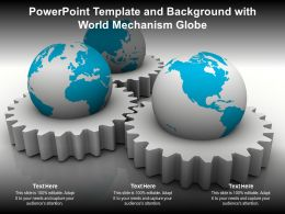 Powerpoint Template And Background With World Mechanism Globe