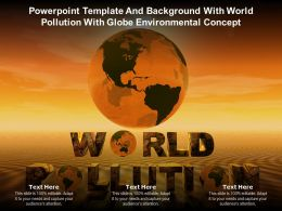 Powerpoint Template And Background With World Pollution With Globe Environmental Concept