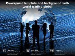 Powerpoint Template And Background With World Trading Global