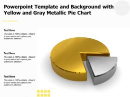 Powerpoint Template And Background With Yellow And Gray Metallic Pie Chart