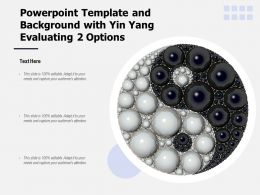 Powerpoint Template And Background With Yin Yang Evaluating 2 Options