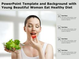 Powerpoint Template And Background With Young Beautiful Woman Eat Healthy Diet