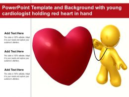Powerpoint Template And Background With Young Cardiologist Holding Red Heart In Hand