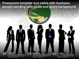 Powerpoint Template And Slides With Business People Standing With Globe And Gears Background