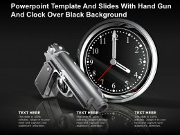 Powerpoint Template And Slides With Hand Gun And Clock Over Black Background