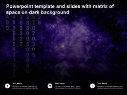Powerpoint Template And Slides With Matrix Of Space On Dark Background