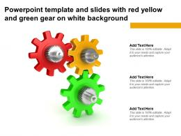 Powerpoint Template And Slides With Red Yellow And Green Gear On White Background
