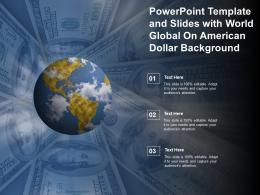 Powerpoint Template And Slides With World Global On American Dollar Business Background