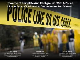 Powerpoint Template And With A Police Line In Front Of A Hazmat Decontamination Shower
