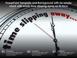 Powerpoint Template And With An Ornate Clock With Words Time Slipping Away On Its Face
