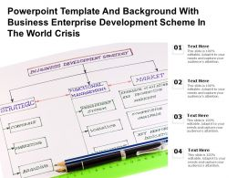 Powerpoint Template And With Business Enterprise Development Scheme In The World Crisis