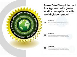 Powerpoint Template And With Green Earth Concept Icon With World Globe Symbol