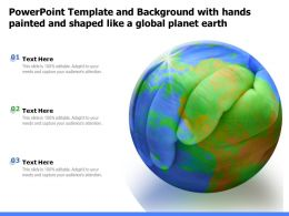 Powerpoint Template And With Hands Painted And Shaped Like A Global Planet Earth