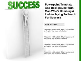 Powerpoint Template And With Man Whos Climbing A Ladder Trying To Reach For Success