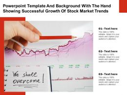 Powerpoint Template And With The Hand Showing Successful Growth Of Stock Market Trends