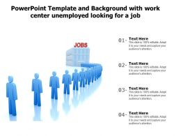 Powerpoint Template And With Work Center Unemployed Looking For A Job