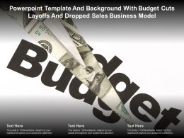 Powerpoint Template Background With Budget Cuts Layoffs And Dropped Sales Business Model
