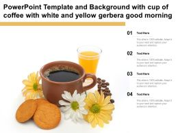 Powerpoint Template Background With Cup Of Coffee With White And Yellow Gerbera Good Morning