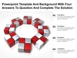 Powerpoint Template Background With Four Answers To Question And Complete The Solution