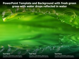 Powerpoint Template Background With Fresh Green Grass With Water Drops Reflected In Water