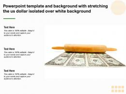 Powerpoint Template Background With Stretching The US Dollar Isolated Over White Background