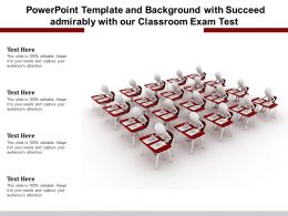 Powerpoint Template Background With Succeed Admirably With Our Classroom Exam Test