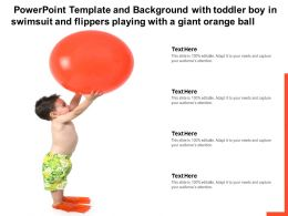 Powerpoint Template Background With Toddler Boy In Swimsuit And Flippers Playing With A Giant Orange Ball
