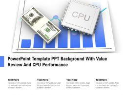 Powerpoint Template Ppt Background With Value Review And CPU Performance
