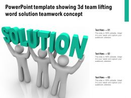 Powerpoint Template Showing 3d Team Lifting Word Solution Teamwork Concept